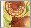 Good Vibrations CD